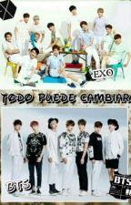 TODO PUEDE CAMBIAR (exo y bts) by ChanniaJaime