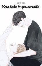 Eres todo lo que necesito by EsposaDeJeonJungkook