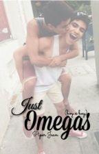 Just Omegas (boyxboy) by talesofthebroken
