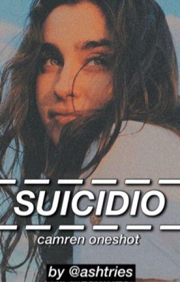 Suicidio. »camren one shot