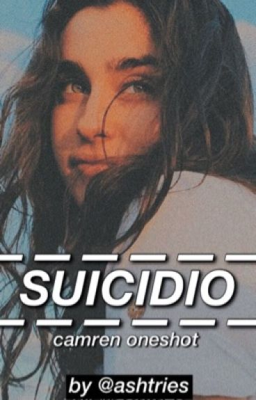 Suicidio. »camren one shot