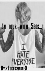 On Tour With 5sos... by tonyxlukearemybabes