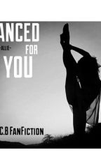 Danced For You || Chris Brown FanFic by -Alliee-