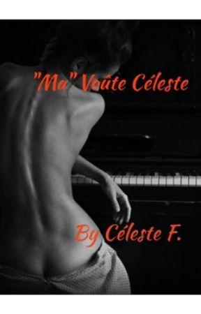 """""""Ma"""" voûte Céleste... by CelesteF22"""