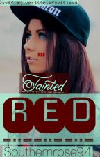 TAINTED RED by SouthernRose94
