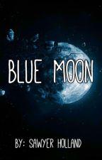 Blue Moon by SawyerHolland