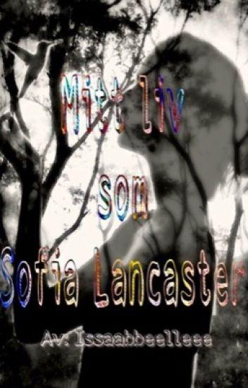 Mitt liv som Sofia Lancaster