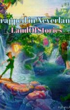 Trapped In Neverland by __LandOfStories__
