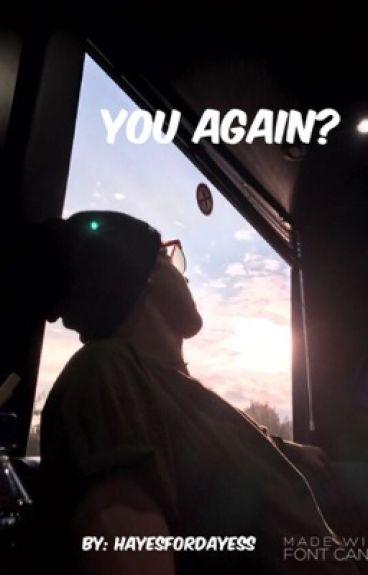 YOU AGAIN?//M.E
