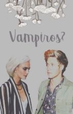 Vampiros? || Niall Horan || TERMINADA by KeniaCastaneda