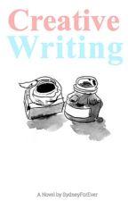 Creative Writing by SydneyForEver