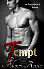 Tempt: Volume 1 by AlexisAnneBooks