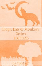 Dogs, Bats & Monkeys Series: EXTRAS by CatMint5