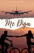 Me diga  by lucianabezerra9634