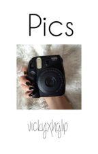 Pics / m.l by Vickyxhglp