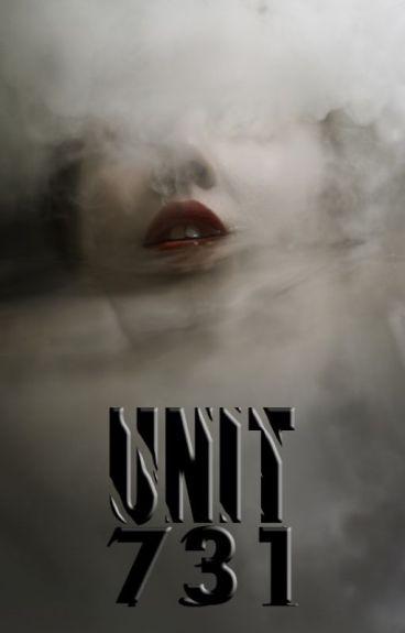 UNIT 731 [Wattys2015] by jessicaviana