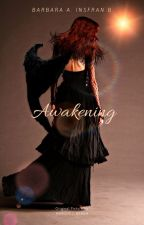 The Awakening - Under Edit by BarbaraPy