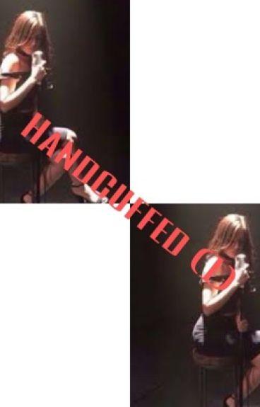 Hand Cuffed (1) Camila/You Fifth harmony fan fiction