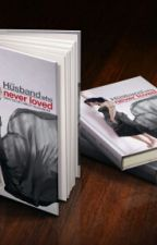 The Husband who never loved by GregyAlexander