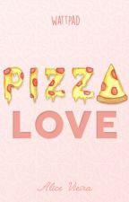Pizza Love [PROCESSO DE REESCRITA] by sheslocked