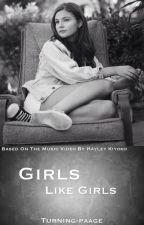 Girls Like Girls (Lesbian Story) by turning-paage
