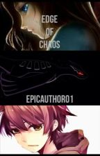 Edge of Chaos (Pokemon Fanfic) by EpicAuthor01