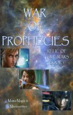 War of Prophecies Rewrite : Relic of Time Wars, Book 1 (#wattys2019) by MamaMagie