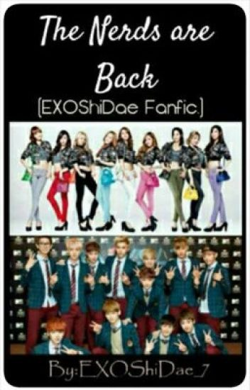 The Nerds Are Back ( ExoShiDae FanFic.)