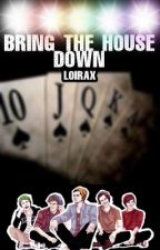 Bring The House Down ♠ l.s by LoiraX