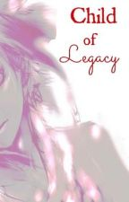 Child of Legacy [Naruto] by AWhiteVan