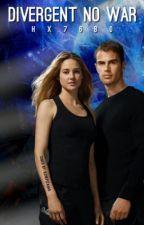 Divergent No War by hx7680