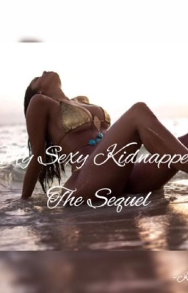 MY SEXY KIDNAPPER:THE SEQUAL
