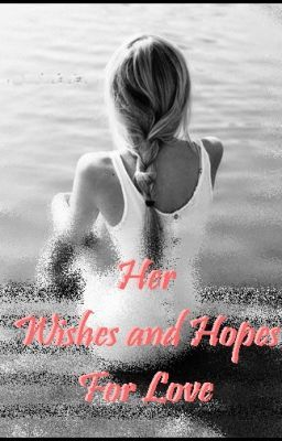 Her Wishes and Hopes for Love