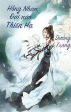 Hồng nhan đại náo thiên hạ [Xuyên không, nữ cường, sủng] by DuongTrang8