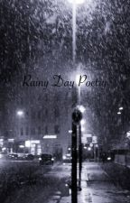Rainy Day Poetry {Completed} by anonymous_1313