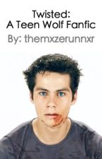 twisted: a teen wolf fanfic {werewolf stiles} by -scorchedstiles