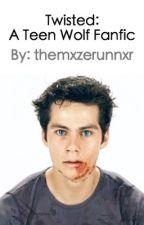 twisted: a teen wolf fanfic {werewolf stiles} by themxzerunnxr