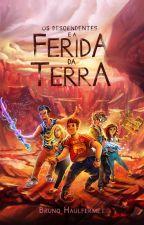 A Ferida da Terra (Livro Um) by brunohaulfermet