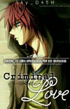 Criminal love - Amor Doce by Sky_D45H