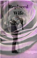 Replaced Wife by shru_du