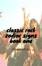 classic rock zodiac signs {book 1} by Starbeatles