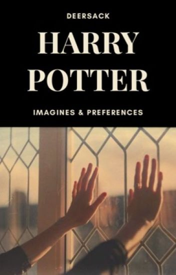 Harry Potter Preferences and Imagines - maddie - Wattpad