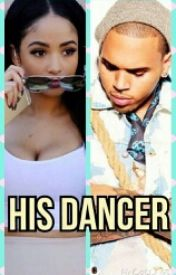 his dancer(chris brown and kayla phillips)love story by august4kayla
