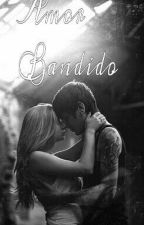 Amor Bandido by notonlyone_
