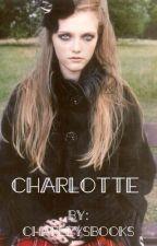 Charlotte: A CreepyPasta story by CharleysBooks