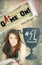 Game On! (ON HOLD) by kiss_Angel