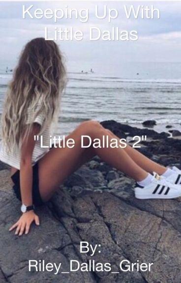 "Keeping Up With Little Dallas (Sequel to ""Little Dallas"")"