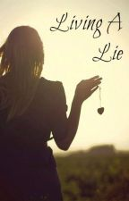 Living A Lie (Completed) by Mys_AJ