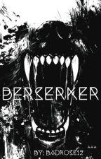 Berserker by BadRose12