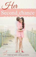 Her second chance by THENEWBORNQUEEN
